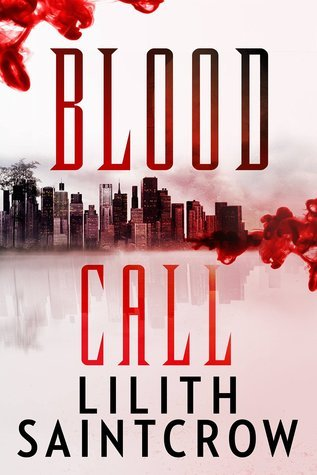 DNF Review: Blood Call by Lilith Saintcrow (@jessicadhaluska)