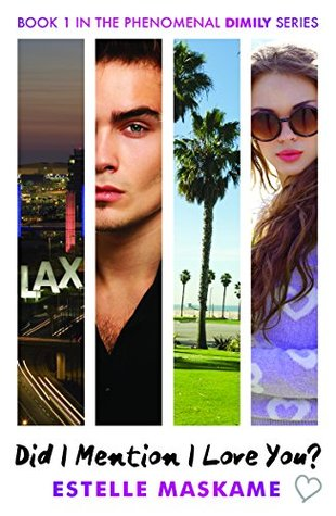 Did I Mention I Love You? (The DIMILY Trilogy #1) – Estelle Maskame