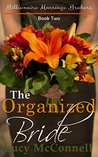 The Organized Bride (Billionaire Marriage Brokers, #2)