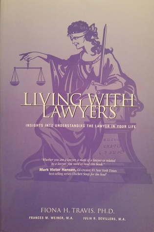 Living With Lawyers:  Insights Into Understanding The Lawyer In Your Life  by  Frances M. Weiner