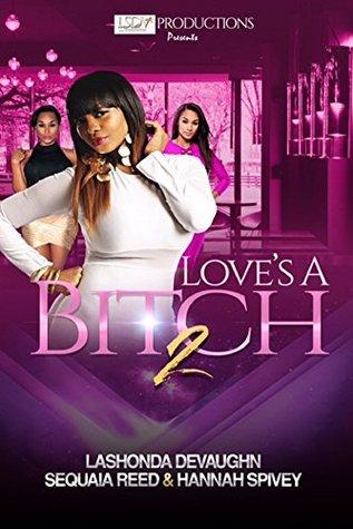 Loves A Bitch 2  by  Lashonda Devaughn