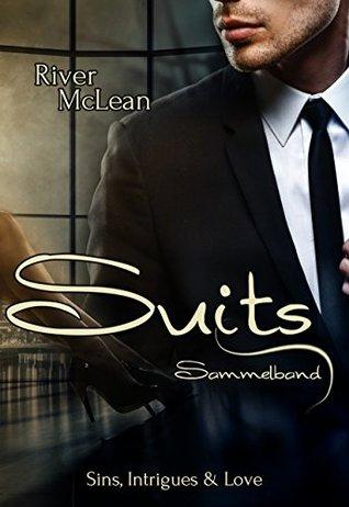 Suits: Sins, Intrigues & Love: Sammelband - Erotischer Liebesroman  by  River McLean