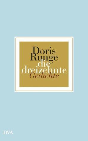 die dreizehnte: Gedichte Doris Runge