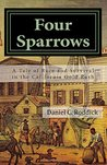 Four Sparrows: A Tale of Race and Survival in the California Gold Rush