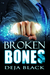 Broken Bones by Deja Black