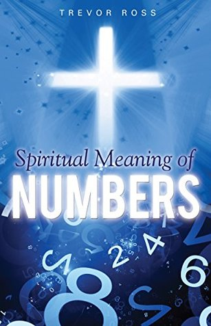 Spiritual Meaning of Numbers Trevor Ross