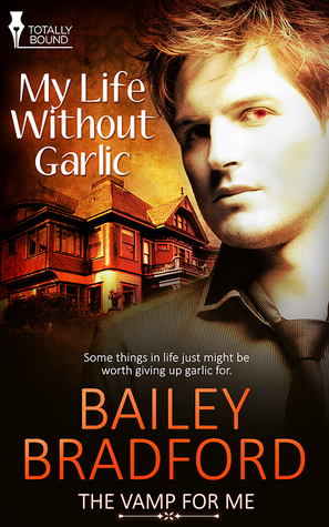 Recent Release Review: My Life Without Garlic by Bailey Bradford