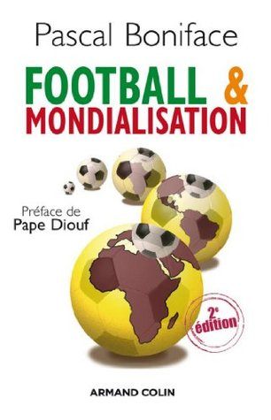 Football & mondialisation Pascal Boniface