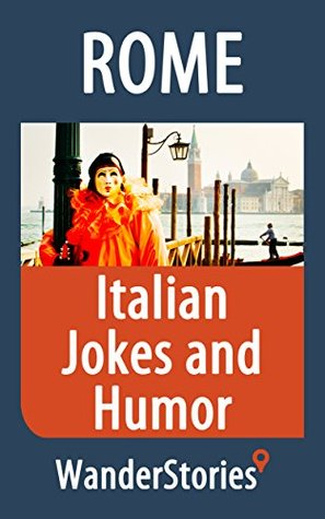 Italian Jokes and Humor - a story told the best local guide by Wander Stories
