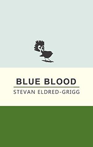 Blue Blood: A Novel  by  Stevan Eldred-Grigg