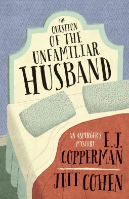 The Question of the Unfamiliar Husband by E.J. Copperman