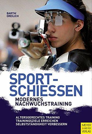 Sportschießen - Modernes Nachwuchstraining Berndt Barth