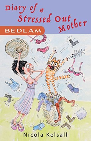 Diary of a Stressed Out Mother: 'Bedlam'
