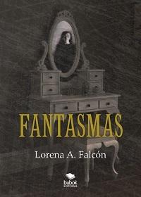 Fantasmas by Lorena A. Falcón