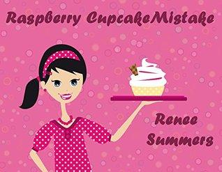 Raspberry Cupcake Mistake Renee Summers