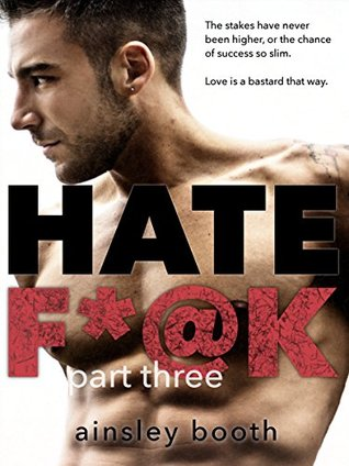 Hate F*@k: Part Three (The Horus Group, #3)