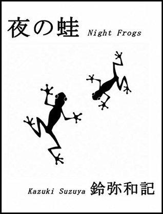 Yoru no Kaeru - Nighit Frogs Kazuki Suzuya