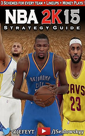 NBA 2K15 Strategy Guide (Unofficial): Get Better at 2K the Easy Way!  by  Jeff Seidowsky
