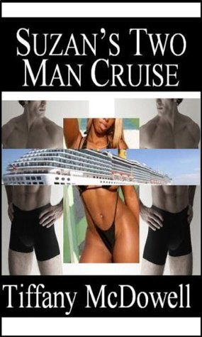 Suzans Two Man Cruise: Interracial Love Triangle  by  Tiffany McDowell