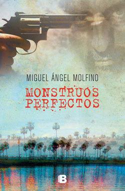 Monstruos perfectos  by  Miguel Ángel Molfino