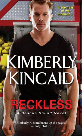 #Review: RECKLESS (Rescue Squad# 1) @KimberlyKincaid @TastyBook Tours  #Giveaway