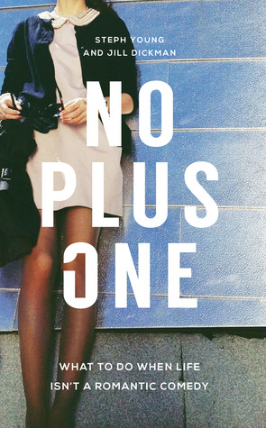 No Plus One: What to Do When Life Isn't a Romantic Comedy