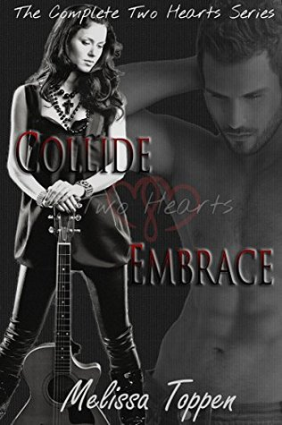 Two Hearts Collide & Embrace The Complete Two Hearts Series by Melissa Toppen