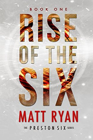 Rise Of The Six (The Preston Six, Book #1)