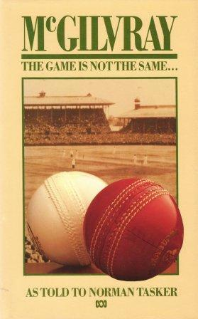 McGilvray : The Game is Not the Same  by  Alan McGilvray