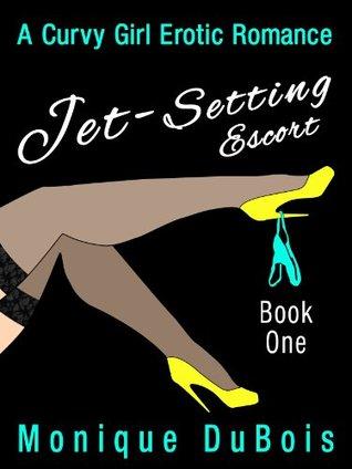Jet-Setting Escort - A Curvy Girl Erotic Romance (Books 1-7) - Monique DuBois