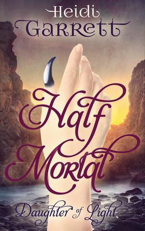 Half-Mortal by Heidi Garrett