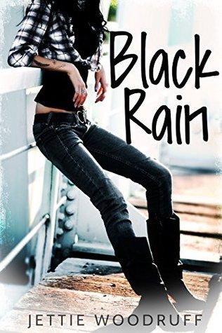 Black Rain (Let it Rain #1) - Jettie Woodruff