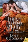 Taming His Rebel Lady (Georgian Rebel, #2)