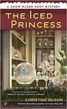 The Iced Princess (A Snow Globe Shop Mystery, #2)