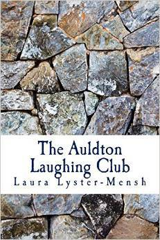 The Auldton Laughing Club by Laura Collins Lyster-Mensh
