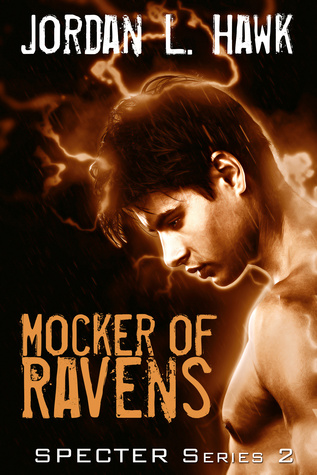 Recent Release Review: Mocker of Ravens (SPECTR 2 #1) by Jordan L. Hawk