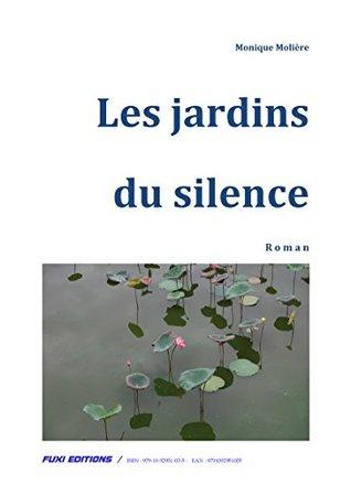 LES JARDINS DU SILENCE  by  Monique Molière