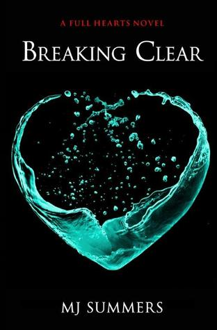 Breaking Clear (Full Hearts, #3)