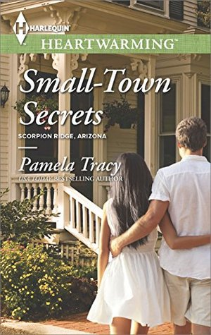 Small-Town Secrets (Mills & Boon Heartwarming) (Scorpion Ridge, Arizona - Book 4)