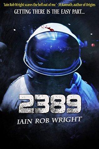 A Space Horror Novel - Iain Rob Wright