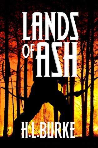 Lands of Ash by H.L. Burke
