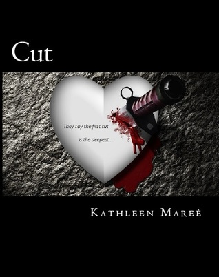 Cut by Kathleen Mareé