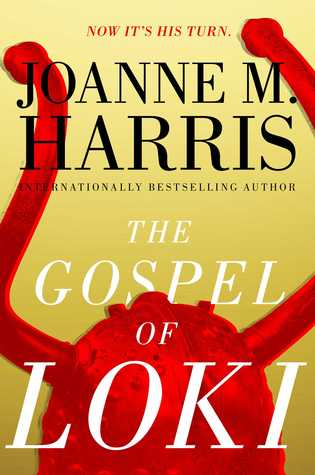Gospel of the Loki by Joanne Harris