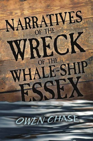 Narratives of the Wreck of the Whale-Ship Essex  by  Owen Chase