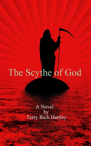The Scythe of God by Terry Rich Hartley