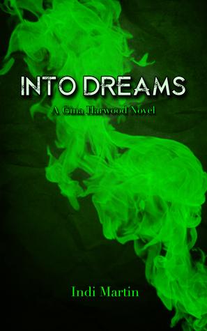 Into Dreams  by  Indi Martin