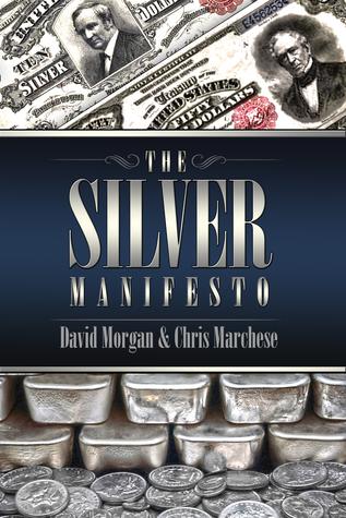 The Silver Manifesto David Morgan