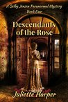 Descendants of the Rose (Selby Jensen Paranormal Mystery #1)