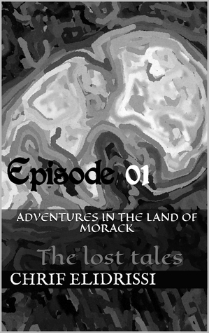 The Lost Tales (Episode 1) Chrif Elidrissi