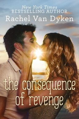 The Consequence of Revenge by Rachel Van Dyken